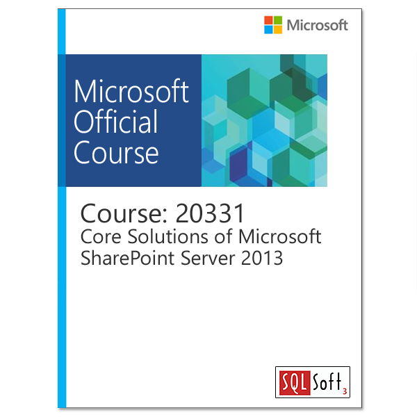 Core Solutions of Microsoft SharePoint Server 2013 (20331)