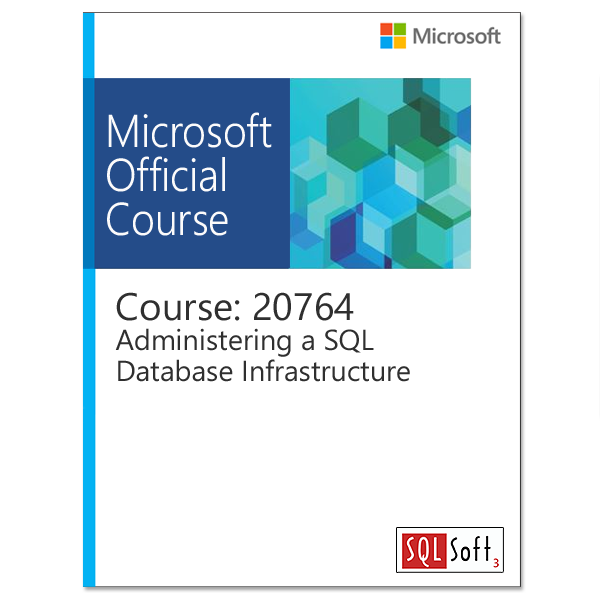 Administering a SQL Database Infrastructure (20764)