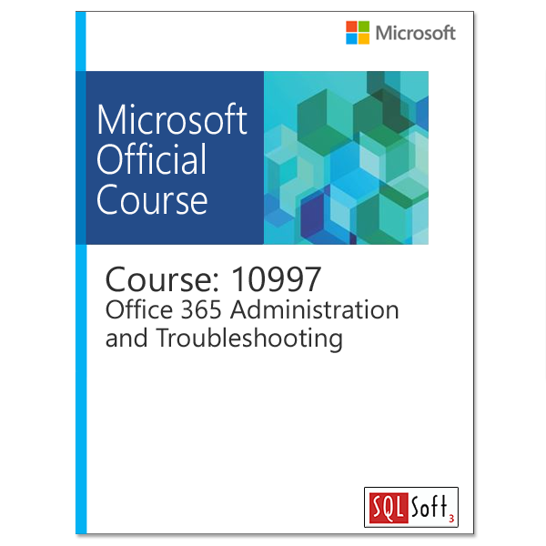 Office 365 Administration and Troubleshooting (10997)